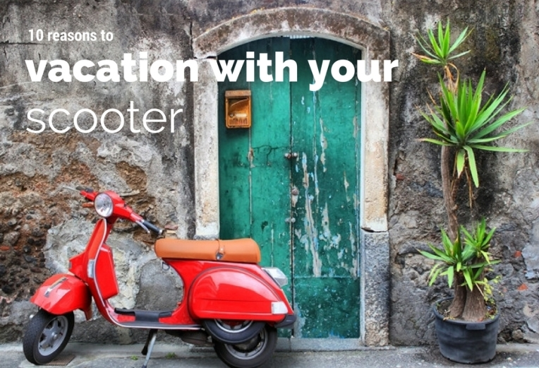 10 reasons to vacation with a scooter
